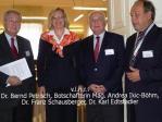 Dr. Bernd PETRISCH, Botschafterin Mag. Andrea IKIC-Böhm, LH a.D.Univ.Prof.Dr. Franz Schausberger, Landtagdir. a.D.Dr. Edtstadler